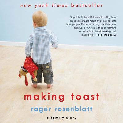 Making Toast: A Family Story Audiobook, by Roger Rosenblatt