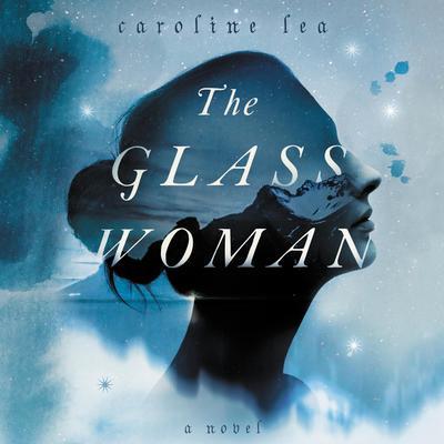 The Glass Woman: A Novel Audiobook, by Caroline Lea