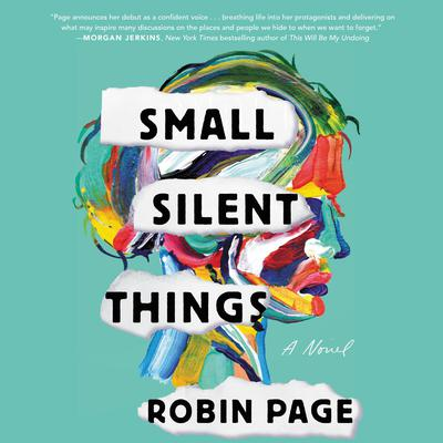 Small Silent Things: A Novel Audiobook, by Robin  Page