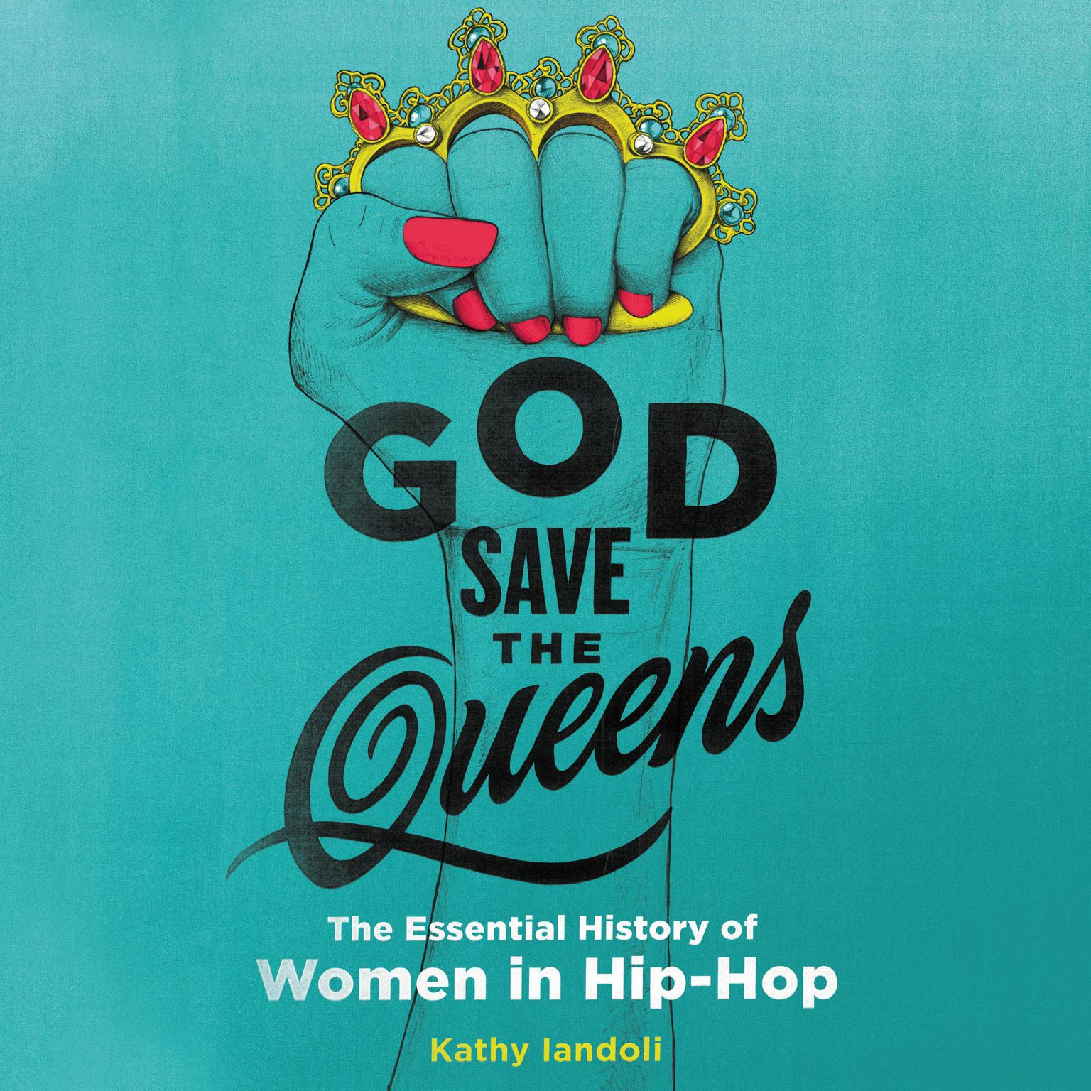 Printable God Save the Queens: The Essential History of Women in Hip-Hop Audiobook Cover Art
