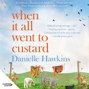 When It All Went to Custard Audiobook, by Danielle Hawkins
