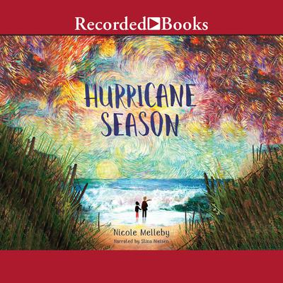 Hurricane Season Audiobook, by Nicole Melleby