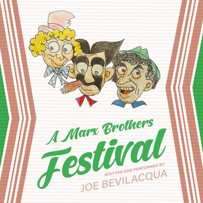A Marx Brothers Festival Audiobook, by Joe Bevilacqua