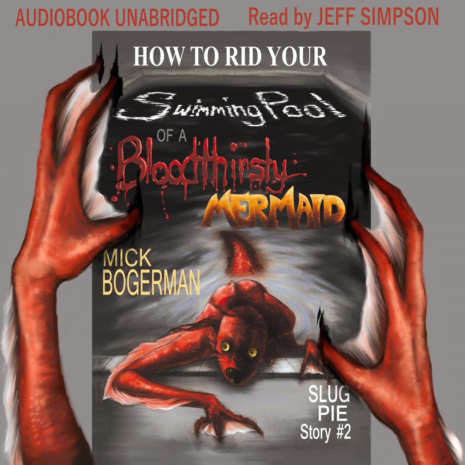 Printable How to Rid Your Swimming Pool of a Bloodthirsty Mermaid Audiobook Cover Art