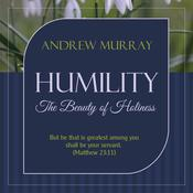 Humility - The Beauty of Holiness: The Beauty of Holiness Audiobook, by Andrew Murray