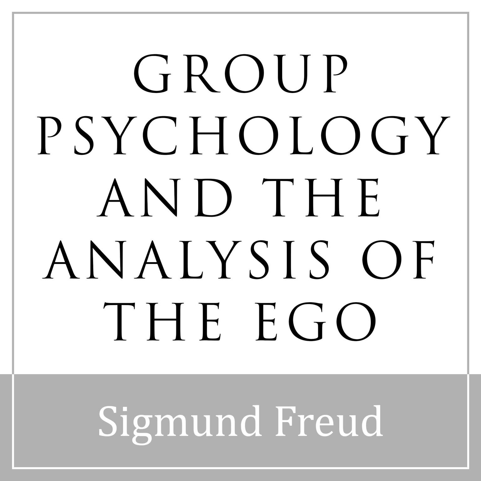 Printable Group Psychology and the Analysis of the Ego Audiobook Cover Art