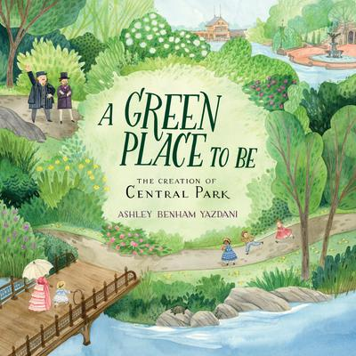 A Green Place to Be: The Creation of Central Park Audiobook, by Ashley Benham Yazdani