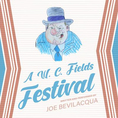 A W. C. Fields Festival Audiobook, by Joe Bevilacqua