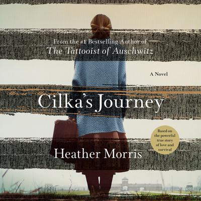 Cilkas Journey: A Novel Audiobook, by Heather Morris