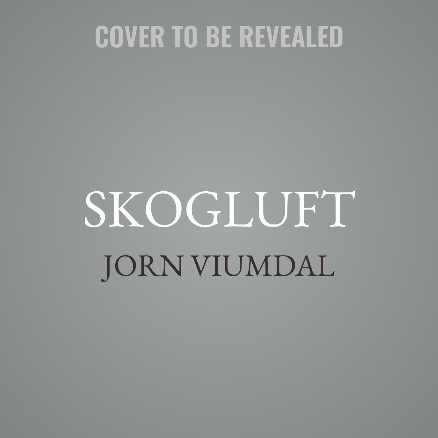 Printable Skogluft: Norwegian Secrets for Bringing Natural Air and Light into Your Home and Office to Dramatically Improve Health and Happiness Audiobook Cover Art