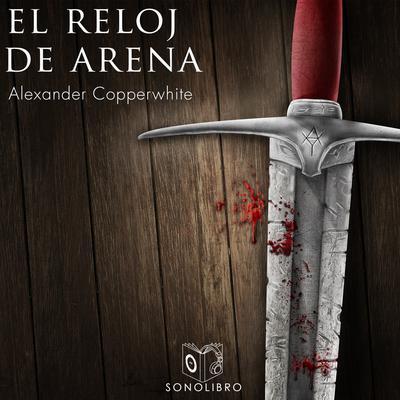 El reloj de arena Audiobook, by Alexander Copperwhite
