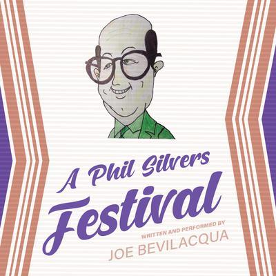 A Phil Silvers Festival Audiobook, by Joe Bevilacqua