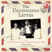 The Unanswered Letter: One Holocaust Family's Desperate Plea for Help Audiobook, by Faris Cassell