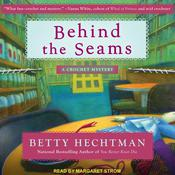 Behind the Seams Audiobook, by Betty Hechtman