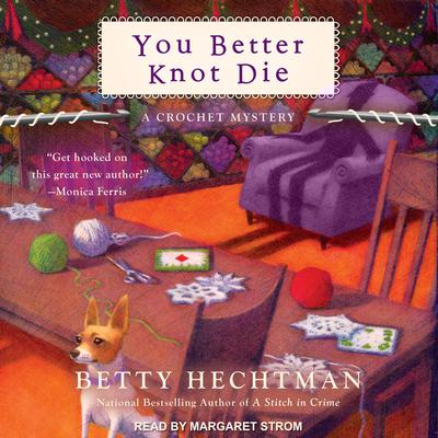 You Better Knot Die Audiobook, by Betty Hechtman