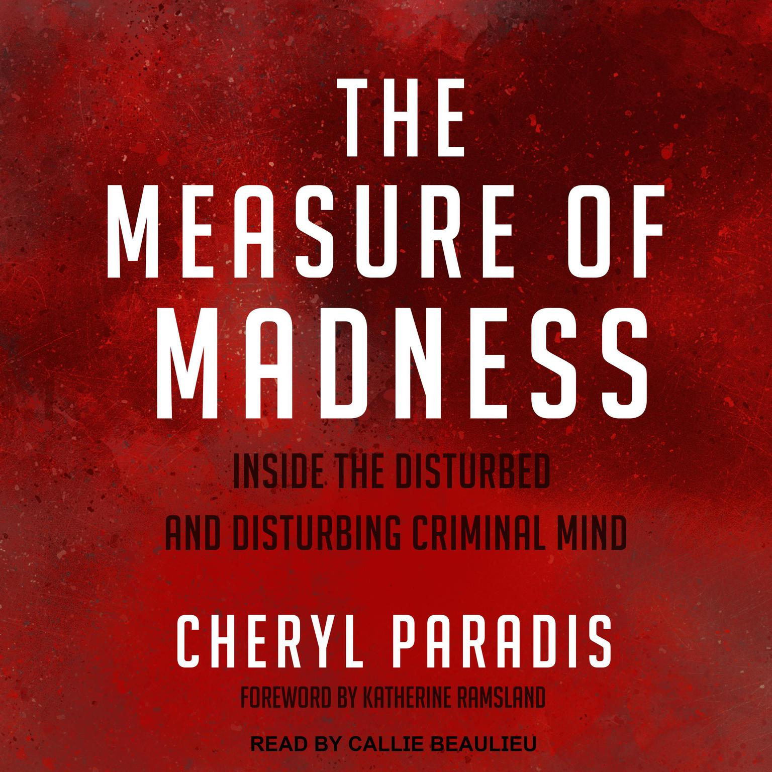 Printable The Measure of Madness: Inside the Disturbed and Disturbing Criminal Mind Audiobook Cover Art
