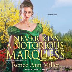 Never Kiss a Notorious Marquess Audiobook, by Renee Ann Miller