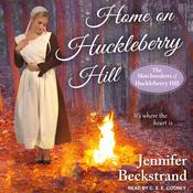 Home on Huckleberry Hill Audiobook, by Jennifer Beckstrand