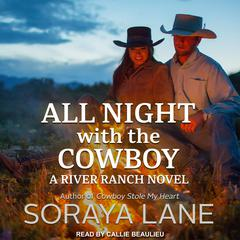 All Night with the Cowboy Audiobook, by Soraya Lane