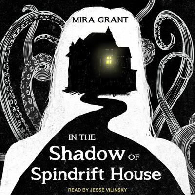 In the Shadow of Spindrift House Audiobook, by Mira Grant