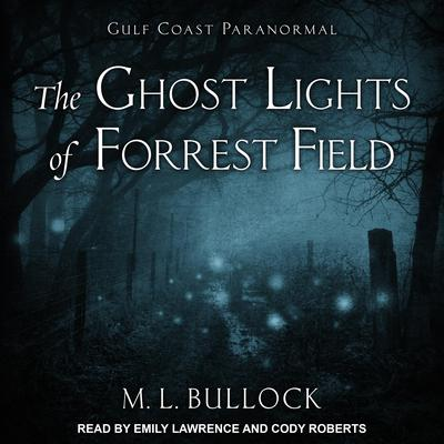 The Ghost Lights of Forrest Field Audiobook, by
