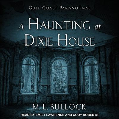A Haunting at Dixie House Audiobook, by