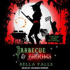 Barbecue & Brooms Audiobook, by Bella Falls