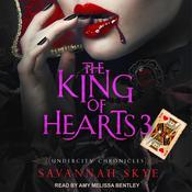 The King of Hearts 3 Audiobook, by Savannah Skye