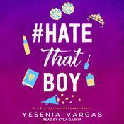 #HateThatBoy Audiobook, by Yesenia Vargas