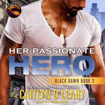 Her Passionate Hero Audiobook, by Caitlyn O'Leary