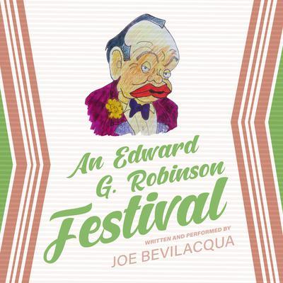 An Edward G. Robinson Festival Audiobook, by Joe Bevilacqua