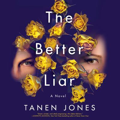 The Better Liar: A Novel Audiobook, by Tanen Jones