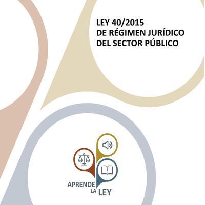 Ley 40/2015 de Régimen Jurídico del Sector Público (Edición 2019) Audiobook, by Aprende la Ley