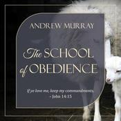 The School of Obedience Audiobook, by Andrew Murray