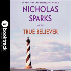 True Believer: Booktrack Edition Audiobook, by Nicholas Sparks