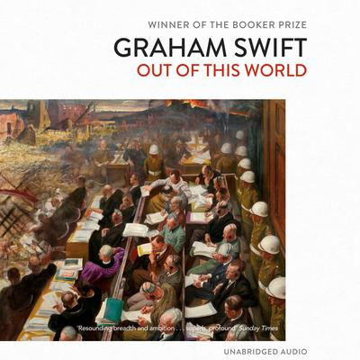 Out Of This World Audiobook, by Graham Swift
