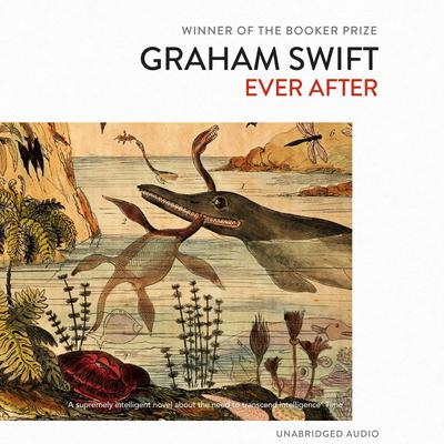 Ever After Audiobook, by Graham Swift