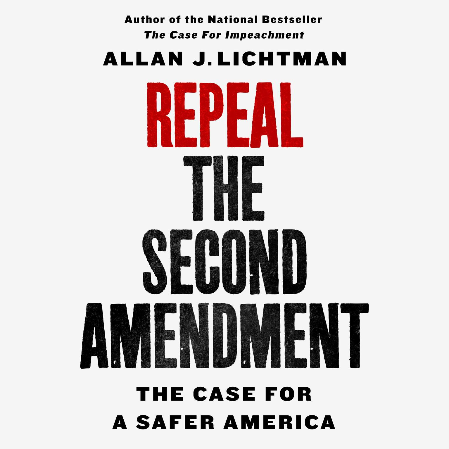 Printable Repeal the Second Amendment: The Case for a Safer America Audiobook Cover Art