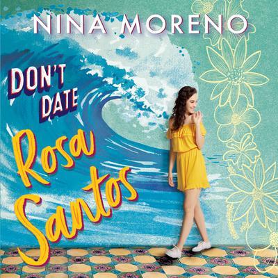 Dont Date Rosa Santos Audiobook, by Nina Moreno