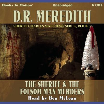 The Sheriff and the Folsom Man Murders Audiobook, by D.R. Meredith