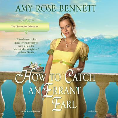 How to Catch an Errant Earl Audiobook, by Amy Rose Bennett