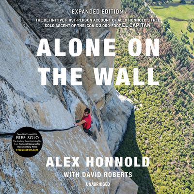 Alone on the Wall, Expanded Edition Audiobook, by Alex Honnold