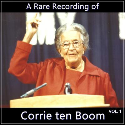 A Rare Recording of Corrie ten Boom Vol. 1 Audiobook, by Corrie ten Boom