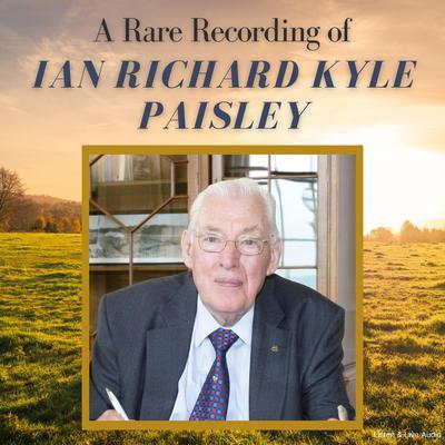 A Rare Recording of Ian Richard Kyle Paisley Audiobook, by Ian Richard Kyle Paisley