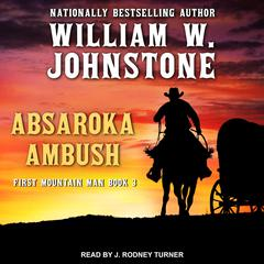 Absaroka Ambush Audiobook, by William W. Johnstone