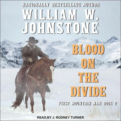 Blood on the Divide Audiobook, by William W. Johnstone