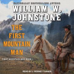 The First Mountain Man Audiobook, by William W. Johnstone