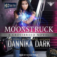 Moonstruck Audiobook, by Dannika Dark