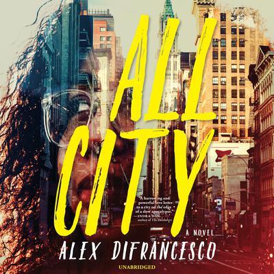 All City: A Novel Audiobook, by Alex DiFrancesco