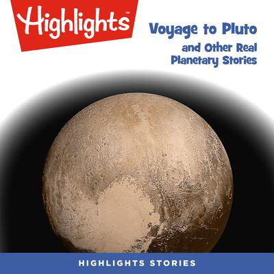 Voyage to Pluto and Other Real Planetary Stories Audiobook, by Highlights for Children